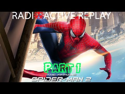 Radioactive Replay - The Amazing Spider-Man 2 Part 1 - With Great Power...