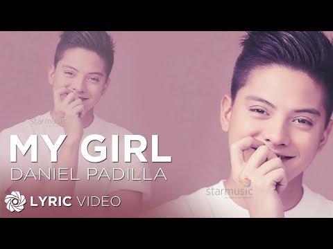 My Girl - Daniel Padilla (Lyrics)