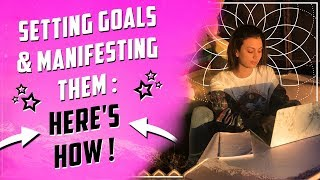 How I Set Goals & How to MANIFEST Them! | Preparing for a beautiful 2019