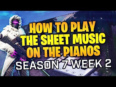 HOW TO COMPLETE PLAY THE SHEET MUSIC ON THE PIANOS - FORTNITE SEASON 7 WEEK 2 BATTLEPASS CHALLENGE