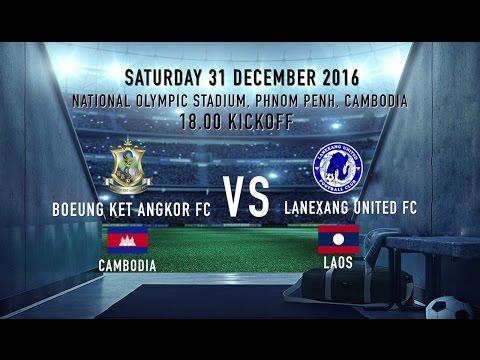 TMCC Semi Finals 2016: Boeung Ket Angkor FC vs Lanexang United FC - Khmer Commentary.