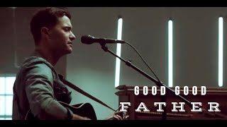 Good Good Father / PAT BARRETT