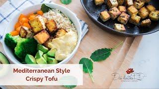 Mediterranean Style Crispy Tofu | Vegan, Gluten Free