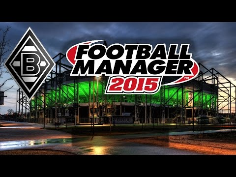 Football Manager 2015 - Let's Play - # 001 - Der Start In Mönchengladbach [Deutsch]