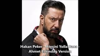 Hakan Peker   Atesini Yolla Bana Remix - Ahmet Eskindag