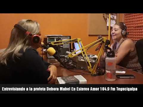 Entrevista A La Profeta Debora Mabel En Estereo Amor 104.9 Fm Tegucigalpa