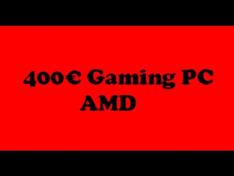 400€ Gaming PC August