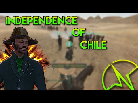 INDEPENDENCE OF CHILE!... Mount and Blade Warband Mod Spotlight