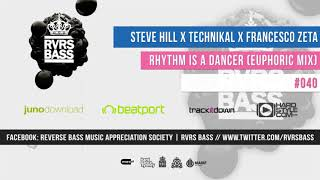 Steve Hill x Technikal x Francesco Zeta - Rhythm Is A Dancer