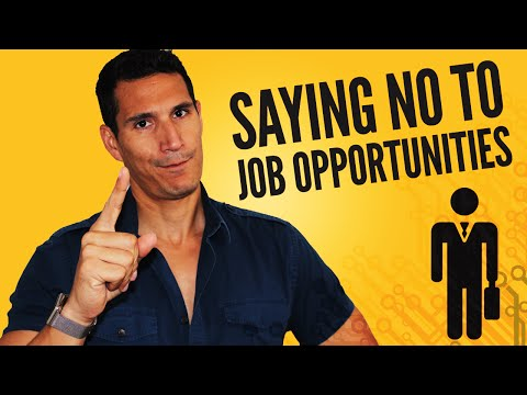 "Why You Should Never Say ""No"" To Job Opportunities"