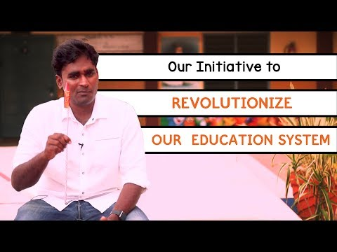 Our initiative to revolutionize our Education system.