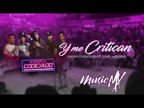 Y Me Critican - Letra ( Grupo Codiciado) 2018