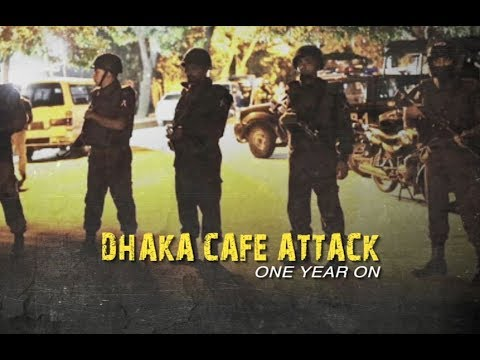 Dhaka Cafe attack: One year on