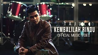 Gambar cover Tajul - Kembalilah Rindu ( Official Music Video )
