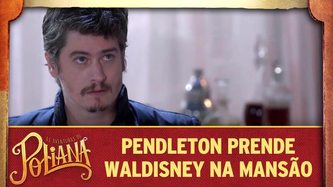 Pendleton prende Waldisney na mansão   As Aventuras de Poliana