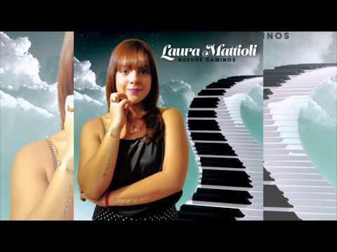 Laura Mattioli - Si Estoy Loca