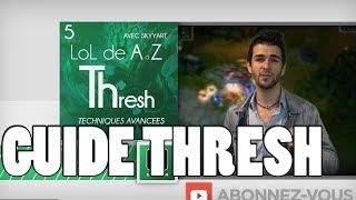 LoL A à Z - THRESH Support Comment hook & faire des plays avec Skyyart FR