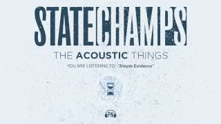 "State Champs ""Simple Existence""(Acoustic)"
