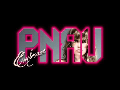 Pnau Featuring Ladyhawke (Embrace)