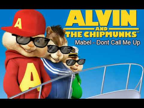 Mabel - Don't Call Me Up (Chipmunk Version)
