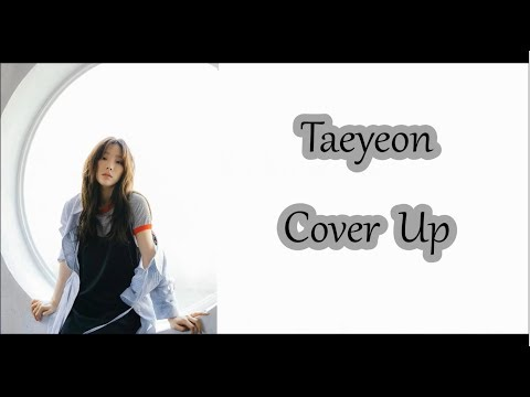 Taeyeon - Cover Up [Lyrics]
