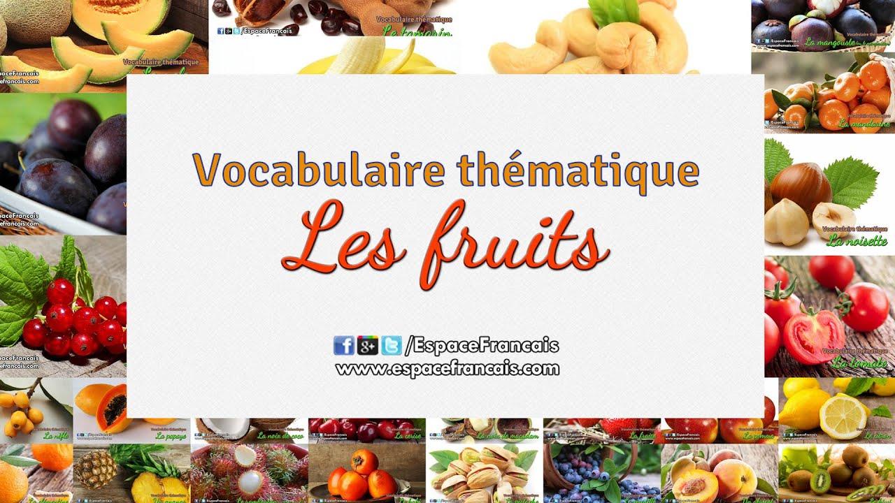 Les Fruits Vocabulaire Francais Thematique Espacefrancais Com