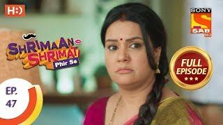 Shrimaan Shrimati Phir Se - Ep 47 - Full Episode - 16th May, 2018