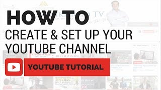 How To Create And Set Up A YouTube Channel | Youtube Tutorial