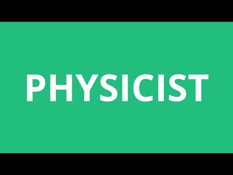 How To Pronounce Physicist - Pronunciation Academy