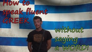 How to speak fluent Greek without saying a word