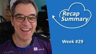 Recap / Summary of the week #29