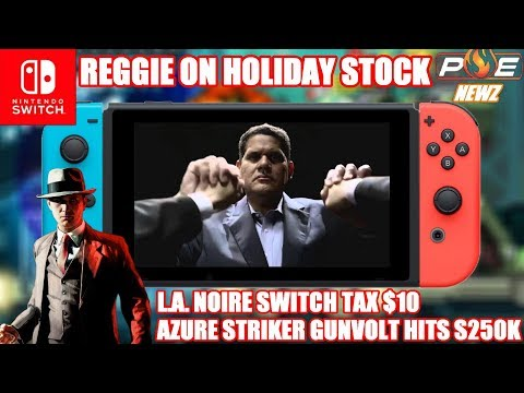Reggie Fils-Aime on Holiday Switch Stock + VR, L.A. Noire $10 More on Switch & MORE! | PE NewZ