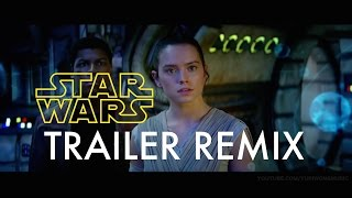 Star Wars Trailer Remix | The Force Awakens | Trailer Mashup