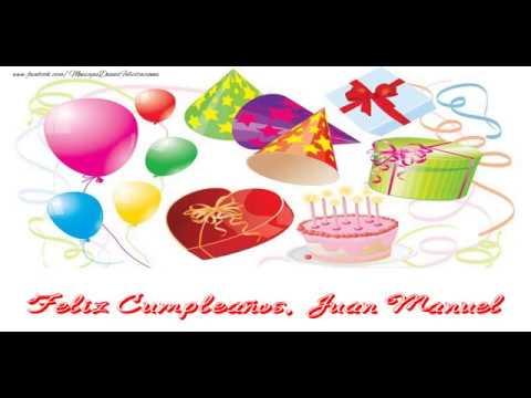 Feliz Cumpleanos Juan Manuel Youtube