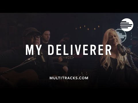 My Deliverer - Lucía Parker, feat. Israel Houghton (MultiTracks.com Sessions)