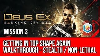 The video walkthrough shows how to complete the Getting in Top Shape Again story mission featured in Deus Ex Mankind Divided on Xbox One PlayStation 4