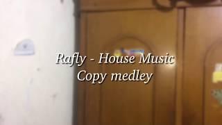 Rafly - House Music (Copy Medley)