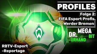 Kick it like FIFA-Pros! Die Karriere von Werder Bremens @Dr Erhano & @MegaBit | Profiles