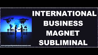 International Business Tycoon - Subliminal Entrepreneur Affirmations