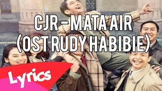 Lyrics MATA AIR By CJR OST. { Rudy Habibie }