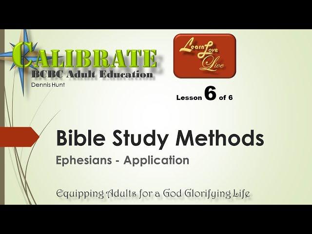 Bible Study Methods - Ephesians - 6 of 6