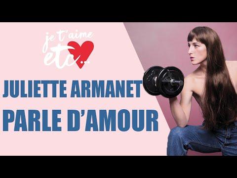 Juliette Armanet parle d'amour ! - Je t'aime etc.