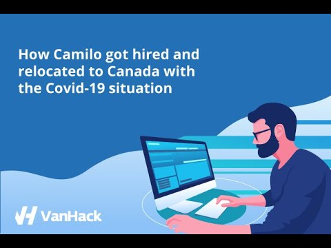 Webinar: How Camilo Got Hired And Relocated To Canada With The Covid 19 Situation