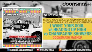 I Want Your Soul vs. Heading Up High (DV&LM Remix) vs. Champagne Showers (DoonSmash Edit)