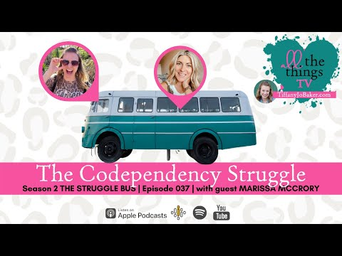 037 The Codependency Struggle with Marissa McCrory