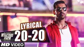 20-20 Full Song with LYRICS - John Abraham | Welcome Back | Shadab | T-Series