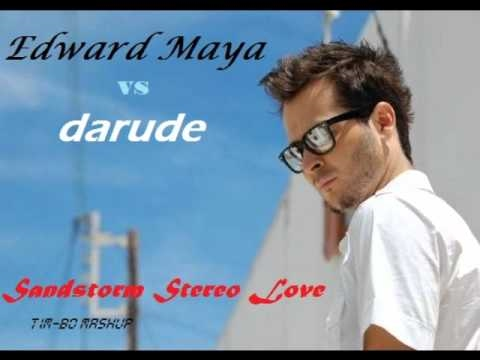 Edward Maya vs DaRude  Sandstorm Stereo Love TimBO Mash Up