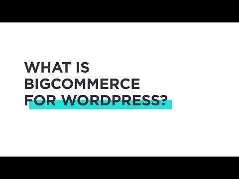 BigCommerce for WordPress Tutorials: What is BigCommerce for WordPress? thumbnail