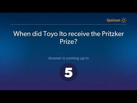 When did Toyo Ito receive the Pritzker Prize?   Toyo Ito Quiz