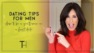 Dating Tips for Men | Acting Like a Gentleman on a First Date